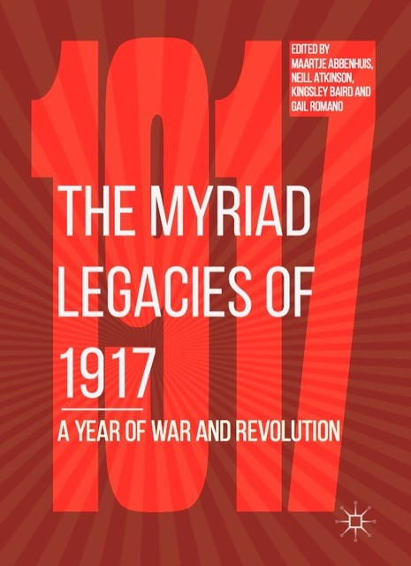 Out now: Myriad Legacies of 1917 by Fellow Maartje Abbenhuis