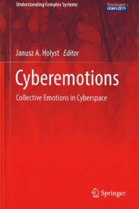 Cyberemotions : collective emotions in cyberspace