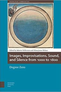 Images, Improvisations, Sound, and Silence from 1000 to 1800 - Degree Zero
