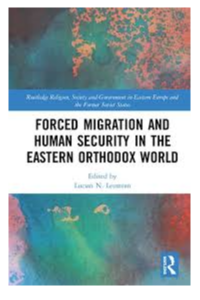Forced Migration and Human Security in the Eastern Orthodox World