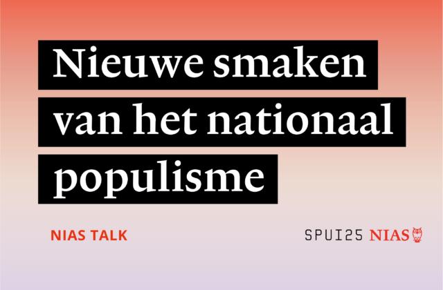 NIAS TALK: Nieuwe smaken van het nationaal populisme 2